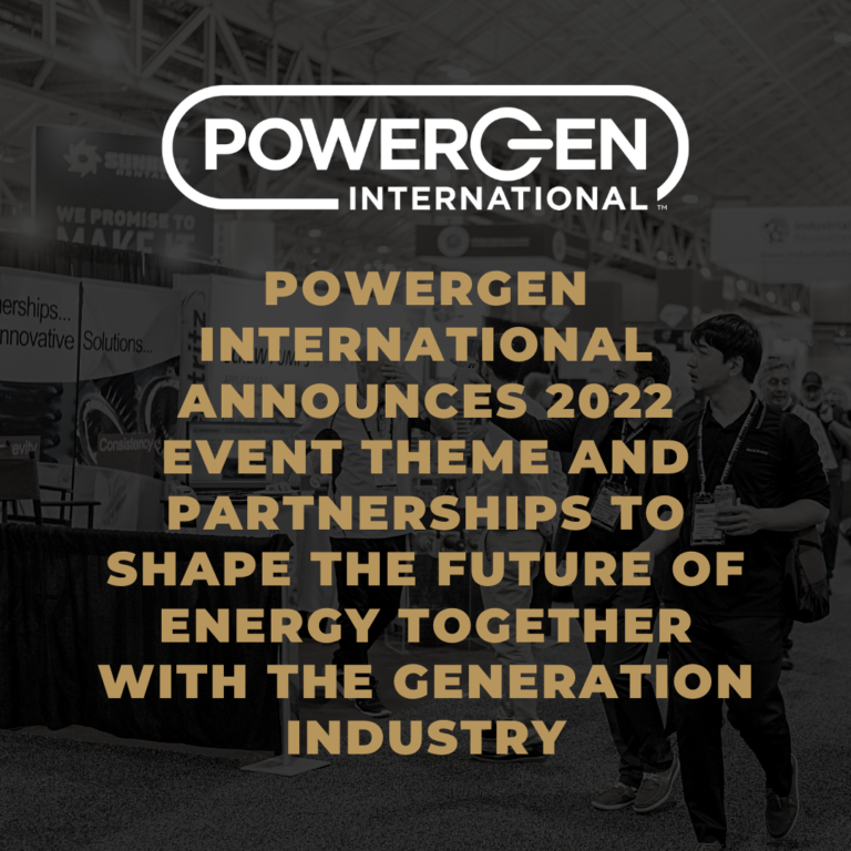 POWERGEN International announces 2022 event theme, partnerships to shape the future of energy